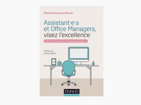 """Assistant(e) et Office Managers, visez l'excellence !"""